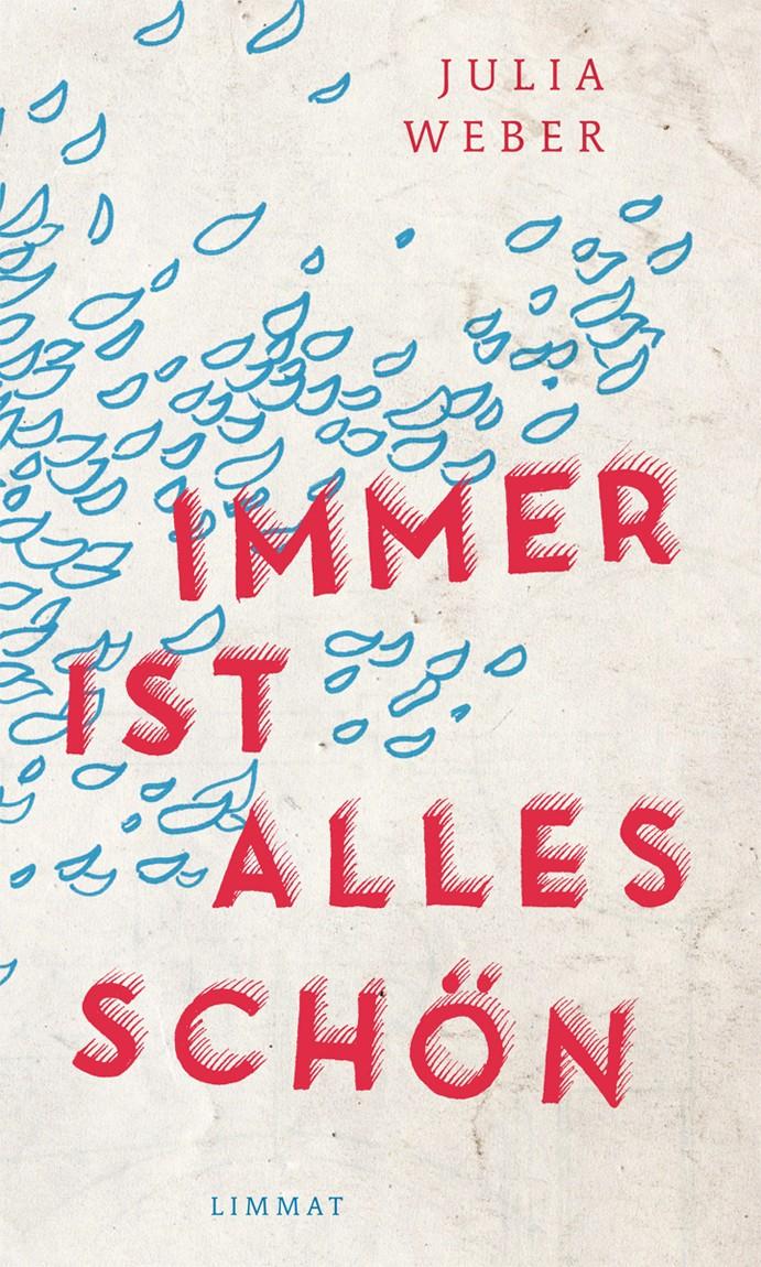 Julia Weber: «Immer ist alles schön»