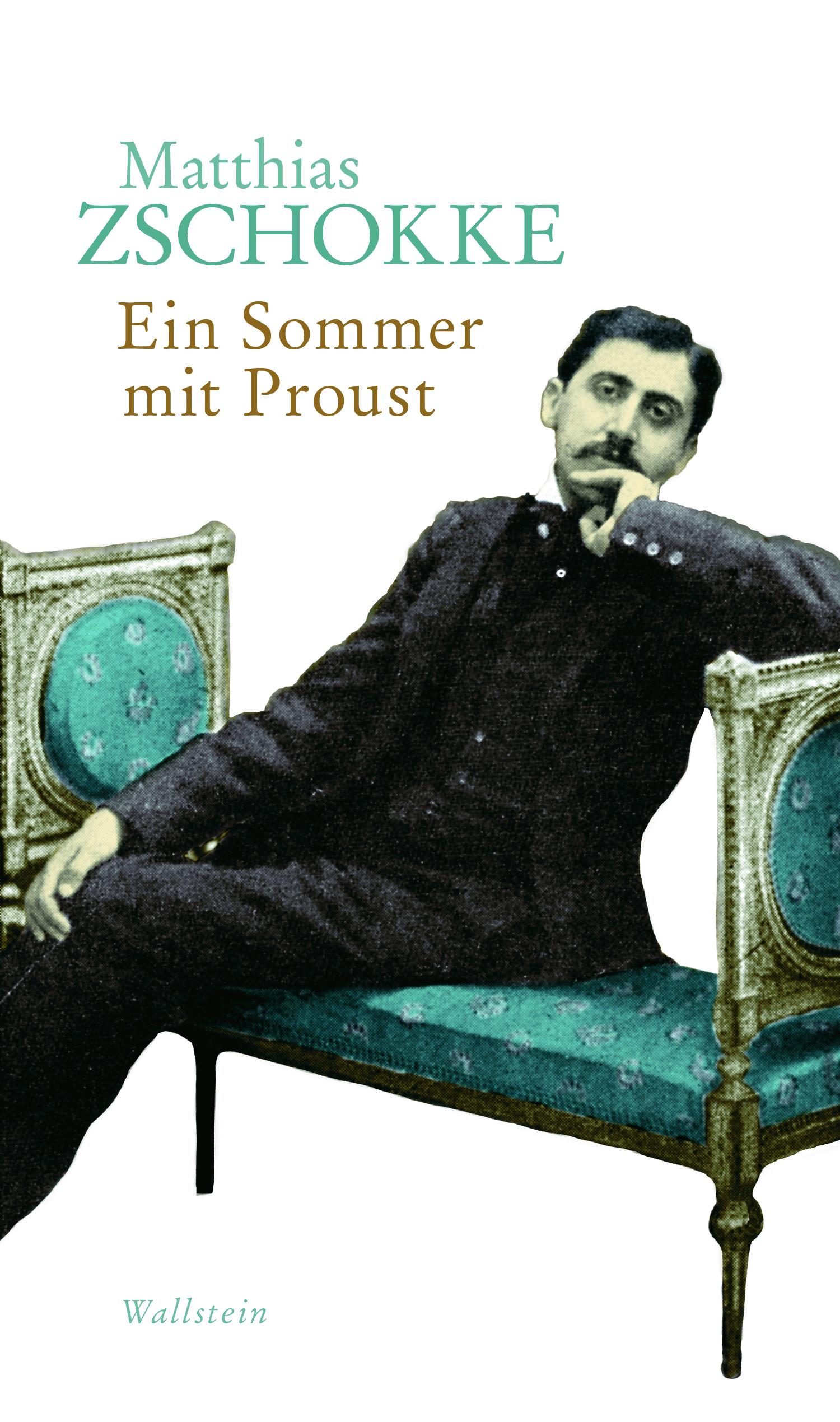 Matthias Zschokke: «Ein Sommer mit Proust»