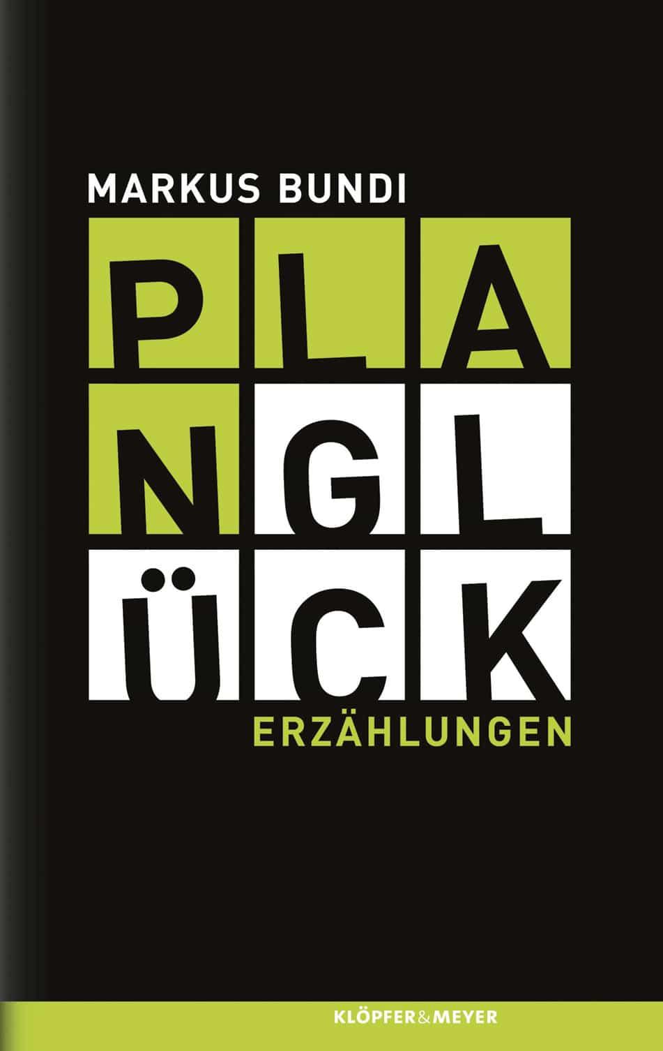 Markus Bundi: «Planglück»