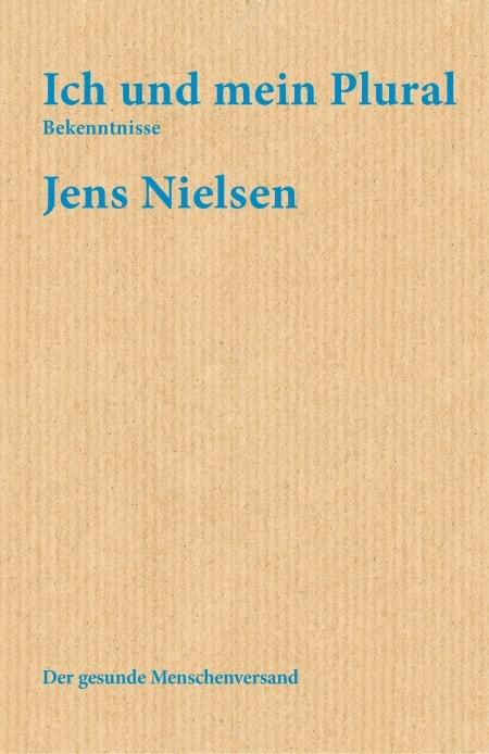 Jens Nielsen: «Ich und mein Plural»