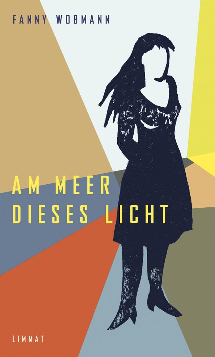 Fanny Wobmann: «Am Meer dieses Licht»