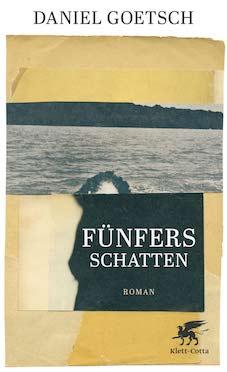 Daniel Goetsch: «Fünfers Schatten»