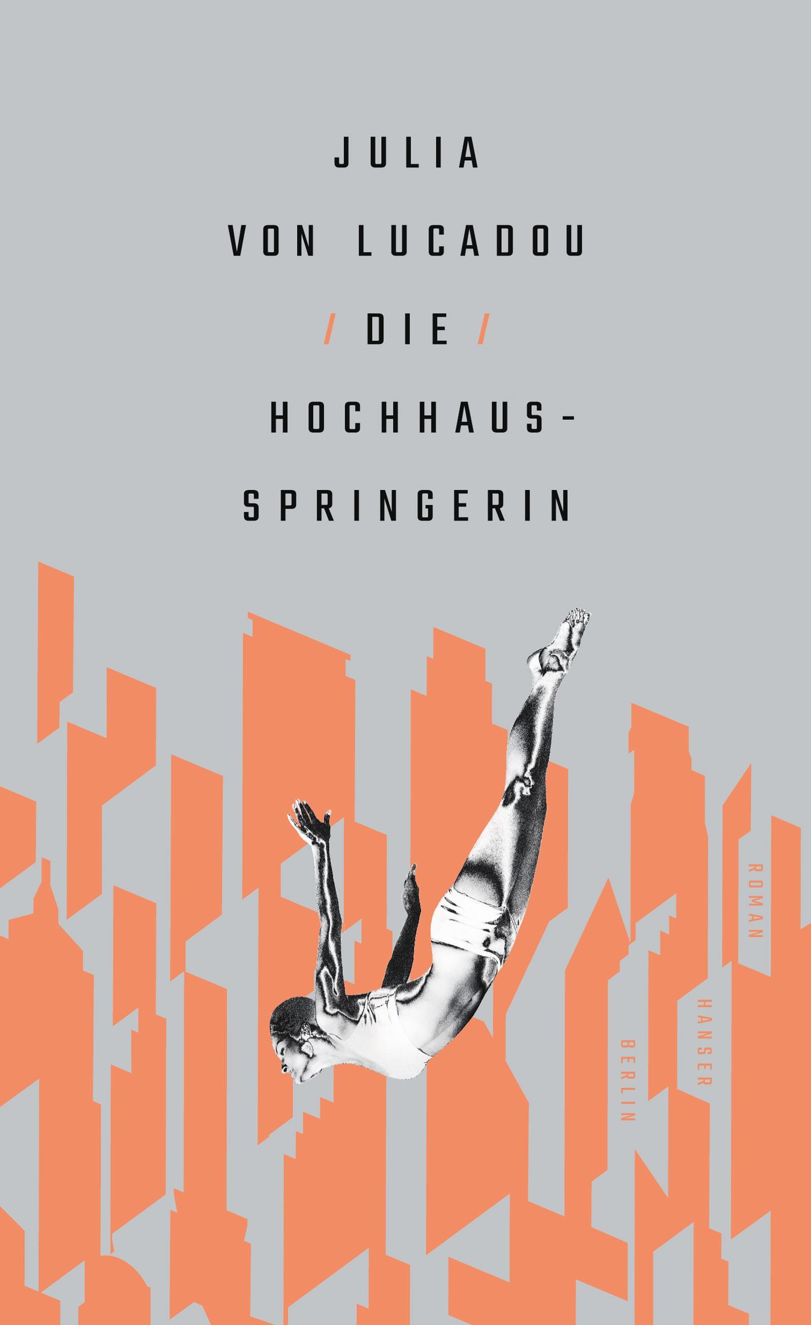 Julia von Lucadou:  «Die Hochhausspringerin»