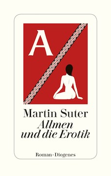 Martin Suter: «Allmen und die Erotik»