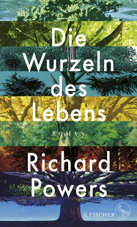 Richard Powers:  «Die Wurzeln des Lebens»