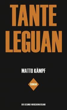 Matto Kämpf: «Tante Leguan»