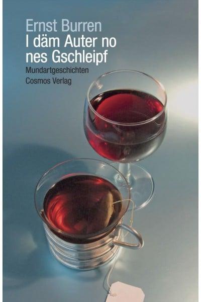 Ernst Burren: «I däm Auter no nes Gschleipf»