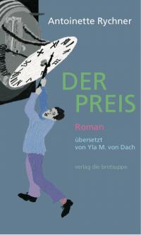 Antoinette Rychner: «Der Preis»