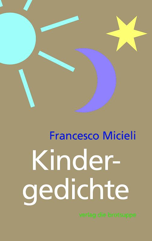 Francesco Micieli:   «Kindergedichte»