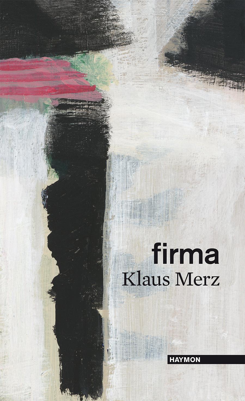 Klaus Merz: «firma»