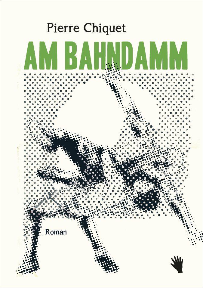 Pierre Chiquet:   «Am Bahndamm»