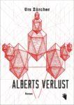 Urs Zürcher: «Alberts Verlust»