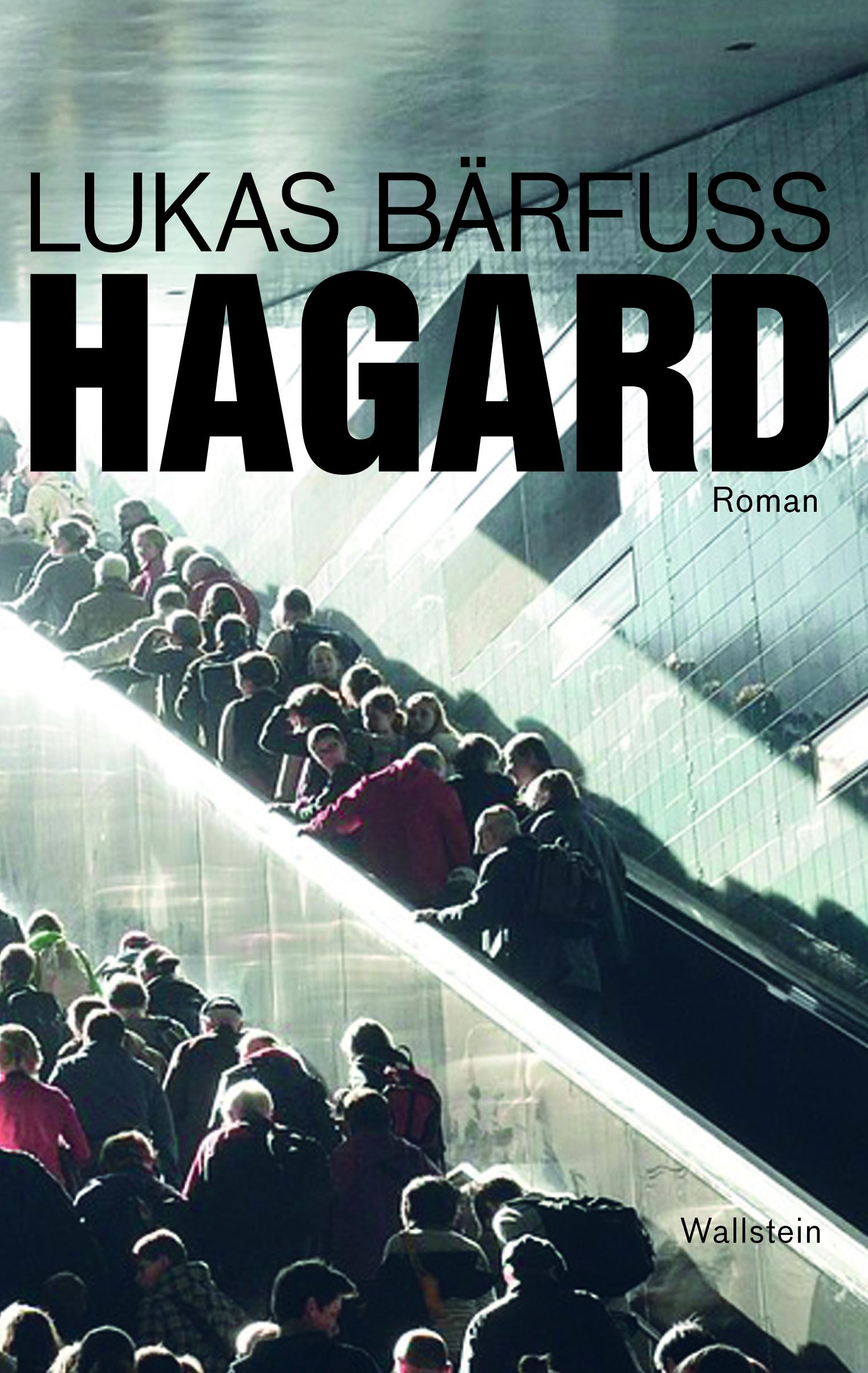 Lukas Bärfuss: «Hagard»