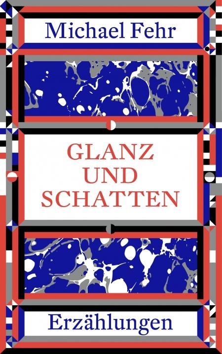 Michael Fehr: «Glanz und Schatten»