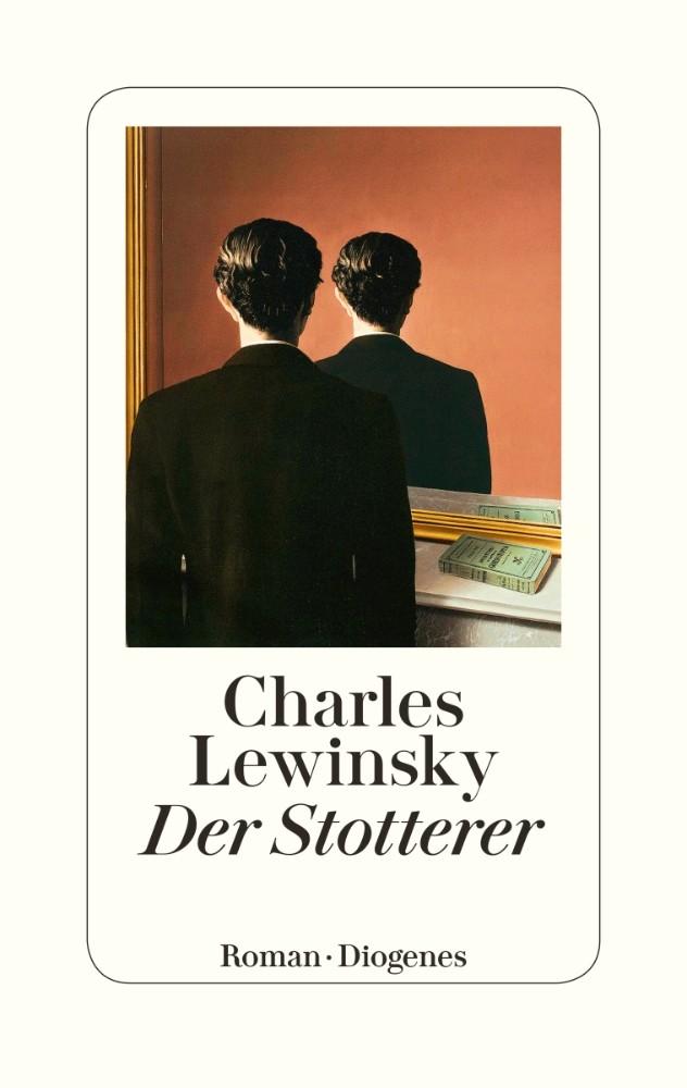 Charles Lewinsky: «Der Stotterer»