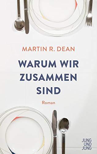 Martin R. Dean:  «Warum wir zusammen sind.»