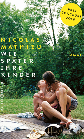 Nicolas Mathieu: «Wie später ihre Kinder»