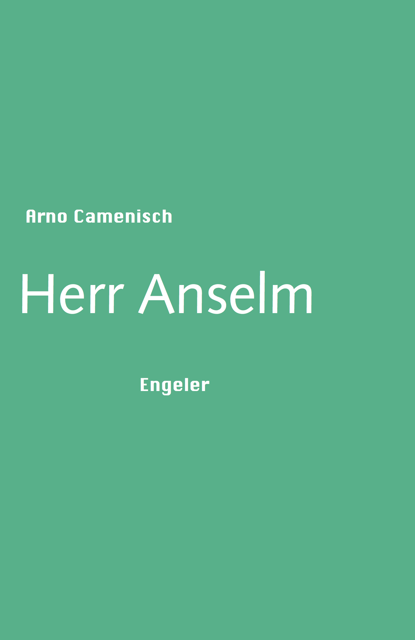 Arno Camenisch: «Herr Anselm»