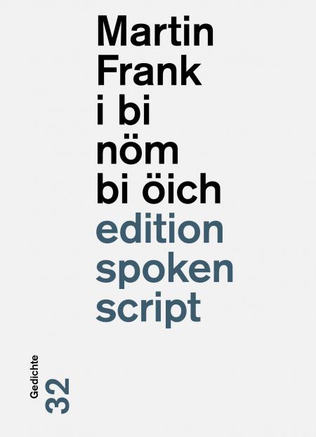 Martin Frank: «i bi nöm bi öich»