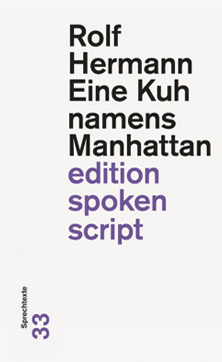 Rolf Hermann: «Eine Kuh namens Manhattan»