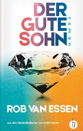 Rob van Essen: «Der gute Sohn»
