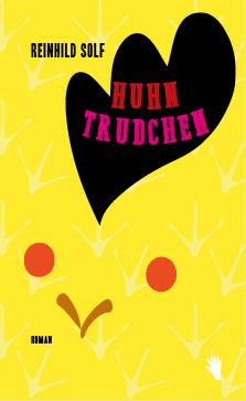 Reinhild Solf: «Huhn Trudchen»