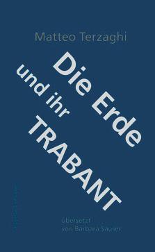 Matteo Terzaghi: «Die Erde und ihr Trabant»